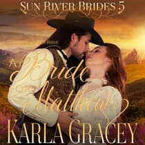 Mail Order Bride - A Bride for Matthew by Karla Gracey audiobook