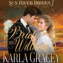 Mail Order Bride - A Bride for William by Karla Gracey audiobook
