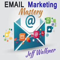 Email Marketing Mastery by Jeff Walkner audiobook