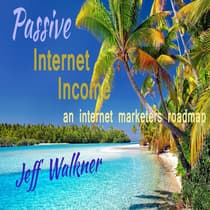 Passive Internet Income by Jeff Walkner audiobook