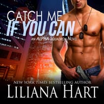 Catch Me if You Can by Liliana Hart audiobook