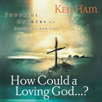 How Could a Loving God? by Ken Ham audiobook