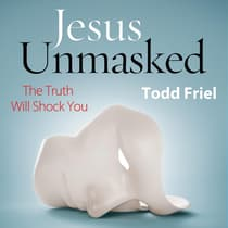 Jesus Unmasked by Todd Friel audiobook