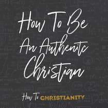 How To Be An Authentic Christian by Rick McDaniel audiobook