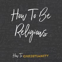 How To Be Religious by Rick McDaniel audiobook