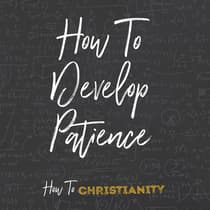 How to Develop Patience by Rick McDaniel audiobook