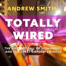 Totally Wired by Andrew Smith audiobook