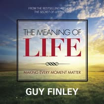 The Meaning of Life by Guy Finley audiobook