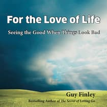 For the Love of Life by Guy Finley audiobook