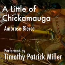 A Little of Chickamauga by Ambrose Bierce audiobook
