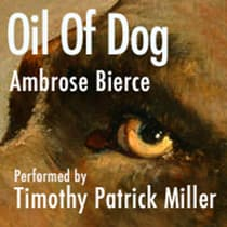 Oil of Dog by Ambrose Bierce audiobook