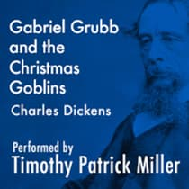 Gabriel Grubb and the Christmas Goblins by Charles Dickens audiobook