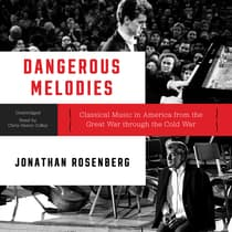 Dangerous Melodies by Jonathan Rosenberg audiobook