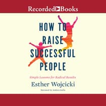 How to Raise Successful People by Esther Wojcicki audiobook