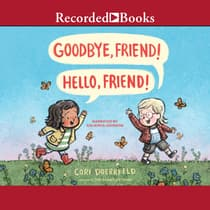 Goodbye, Friend! Hello, Friend! by Cori Doerrfeld audiobook