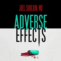 Adverse Effects by Joel Shulkin, MD audiobook