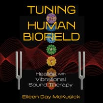 Tuning the Human Biofield by Eileen Day McKusick audiobook
