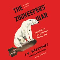The Zookeepers' War by J. W. Mohnhaupt audiobook