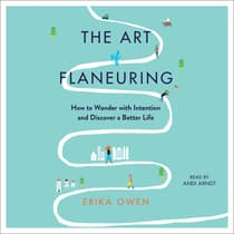 The Art of Flaneuring by Erika Owen audiobook