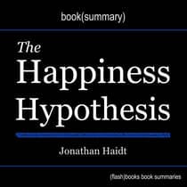 The Happiness Hypothesis by Jonathan Haidt - Book Summary by FlashBooks  audiobook