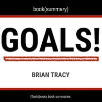 Goals! by Brian Tracy - Book Summary by FlashBooks  audiobook