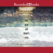 We Are All That's Left by Carrie Arcos audiobook