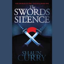 The Swords of Silence by Shaun Curry audiobook