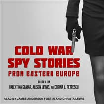 Cold War Spy Stories from Eastern Europe by Valentina Glajar audiobook