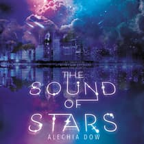 The Sound of Stars by Alechia Dow audiobook