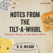 Notes from the Tilt-a-Whirl by N. D. Wilson audiobook