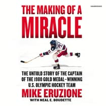 The Making of a Miracle by Mike Eruzione audiobook