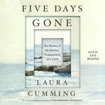 Five Days Gone by Laura Cumming audiobook