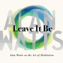 Leave It Be by Alan Watts audiobook