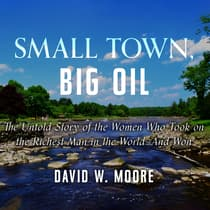 Small Town, Big Oil by David W. Moore audiobook