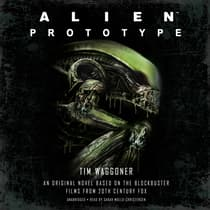 Alien: Prototype by Tim Waggoner audiobook