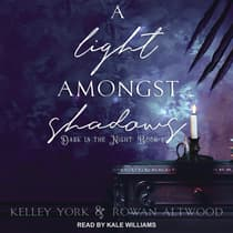 A Light Amongst Shadows by Kelley York audiobook
