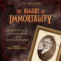 The Allure of Immortality by Lyn Millner audiobook