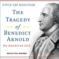 The Tragedy of Benedict Arnold by Joyce Lee Malcolm audiobook