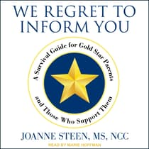 We Regret to Inform You by Joanne Steen, MS, NCC audiobook