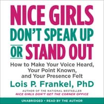 Nice Girls Don't Speak Up or Stand Out by Lois P. Frankel audiobook