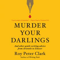 Murder Your Darlings by Roy Peter Clark audiobook