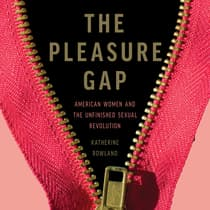 The Pleasure Gap by Katherine Rowland audiobook