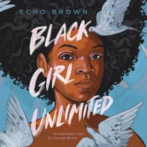 Black Girl Unlimited by Echo Brown audiobook
