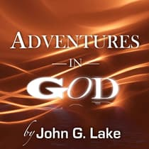 Adventures in God by John G. Lake audiobook