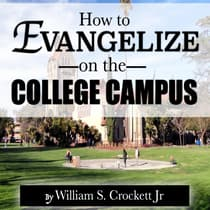 How to Evangelize on the College Campus by William S. Crockett audiobook