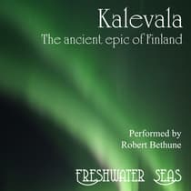 Kalevala—The Ancient Epic of Finland by Elias Lönnrot audiobook