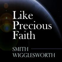 Like Precious Faith by Smith Wigglesworth audiobook