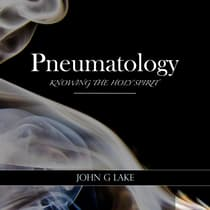 Pneumatology by John G. Lake audiobook