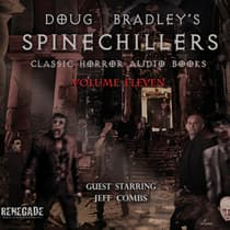 Doug Bradley's Spinechillers Volume Eleven by Arthur Conan Doyle audiobook