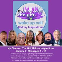 "My Discover the Gift Wake UP Call â""¢ - Daily Inspirational Messages with The Dalai Lama and Other Thought Leaders - Volume 2 by Shajen Joy Aziz audiobook"